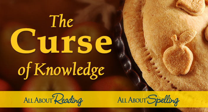 The Curse of Knowledge - All About Learning Press