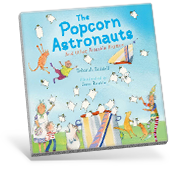 The Popcorn Astronauts and Other Biteable Rhymes