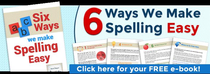 6 Ways We Make Spelling Easy