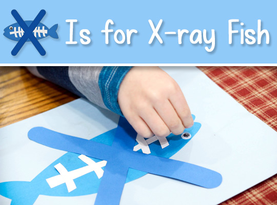 X Is for X-ray Fish craft title graphic