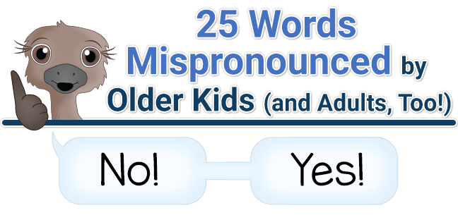 header graphic for 25 Words Mispronounced by older kids list