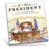 Presidential Picture Books - If I were President