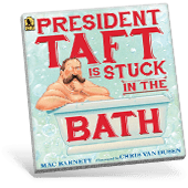 Presidential Picture Books - President Taft is Stuck in the Bath