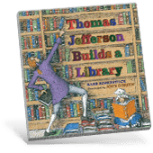 Presidential Picture Books - Thomas Jefferson Builds a Library
