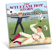 The William Hoy Story: How a Deaf Baseball Player Changed the Game Book Cover