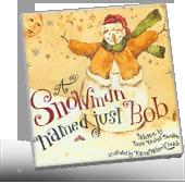 A Snowman Named Just Bob book cover